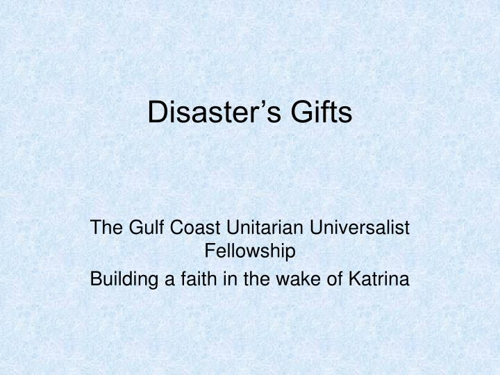 disaster s gifts n.