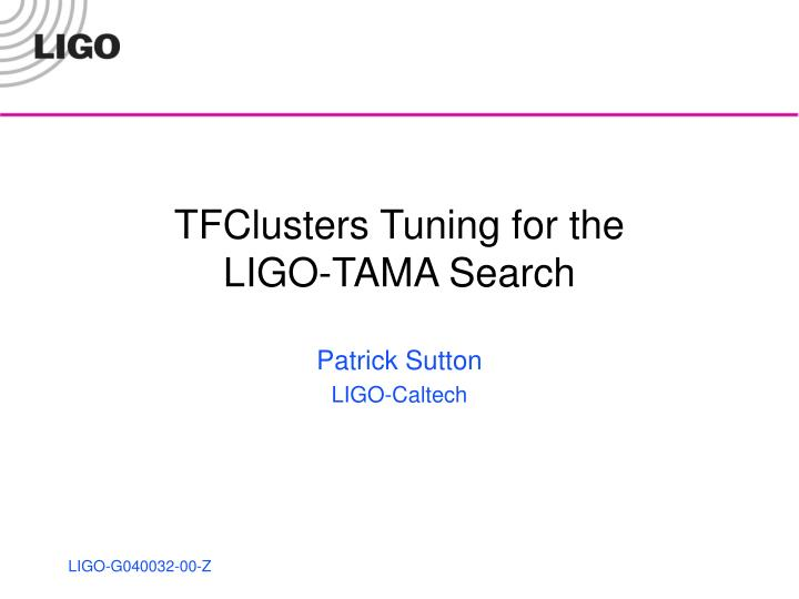 Tfclusters tuning for the ligo tama search