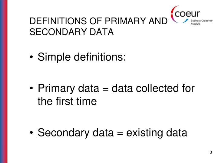 importance of primary and secondary data in decision making Know about the programme or policy to support decision making – in other words, the keqs  (primary data) and collation (secondary data) options option what might it include examples  methodological brief no10: overview: data collection and analysis methods in impact evaluation page 4 specialized methods (eg.