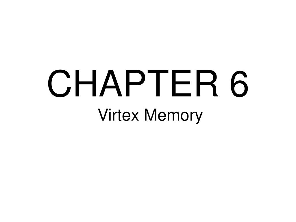 Ppt Chapter 6 Virtex Memory Powerpoint Presentation Id4294577 5 Block Diagram N
