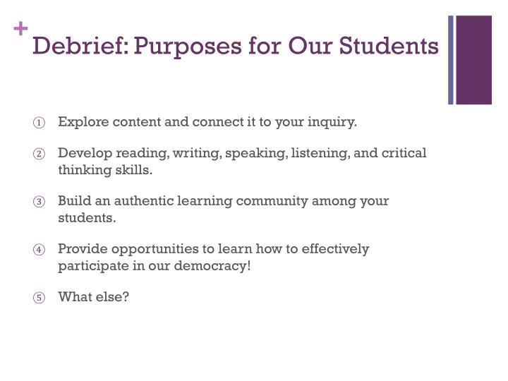 Debrief: Purposes for Our Students