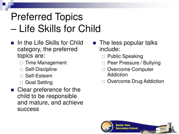 In the Life Skills for Child category, the preferred topics are: