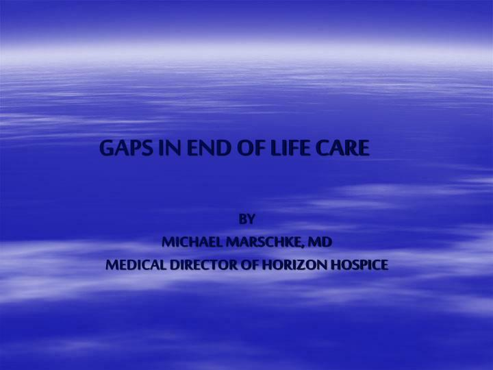 Gaps in end of life care