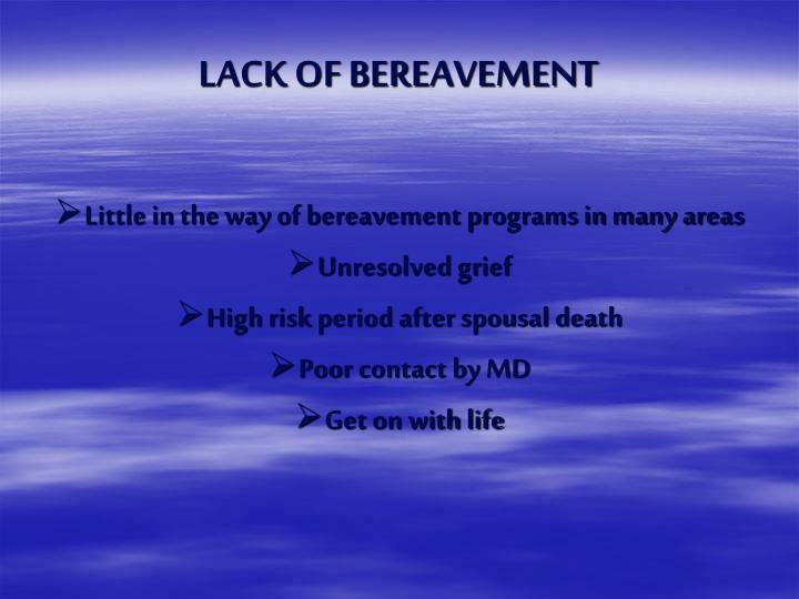 LACK OF BEREAVEMENT