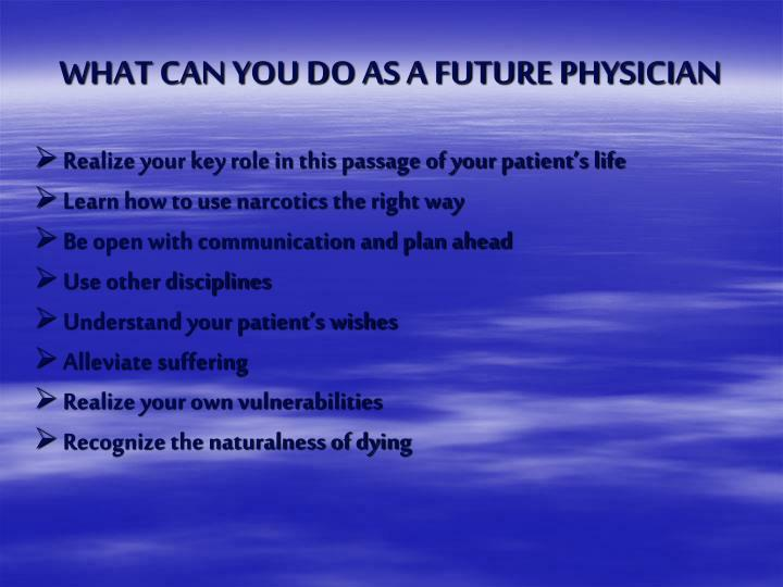 WHAT CAN YOU DO AS A FUTURE PHYSICIAN