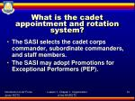 what is the cadet appointment and rotation system