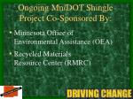 ongoing mn dot shingle project co sponsored by