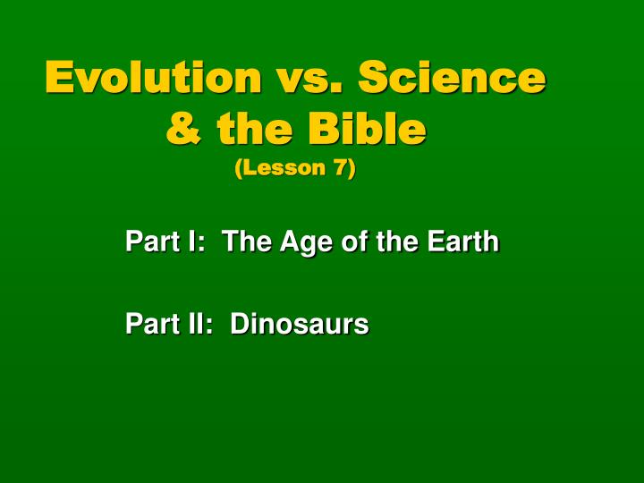 evolution vs science the bible lesson 7 n.