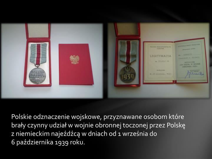 Polskie odznaczenie wojskowe, przyznawane osobom które brały czynny udział w wojnie obronnej toczonej przez Polskę