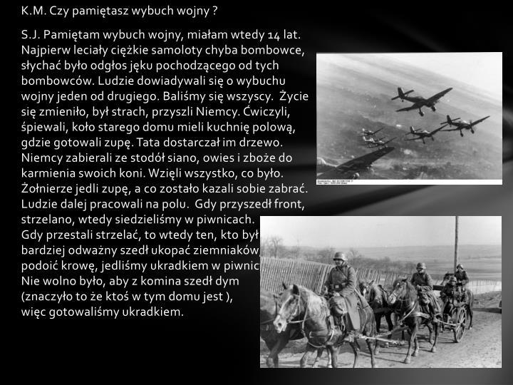 K.M. Czy pamiętasz wybuch wojny ?