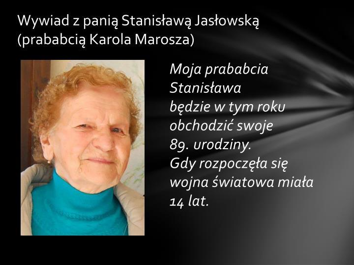 Wywiad z panią Stanisławą Jasłowską