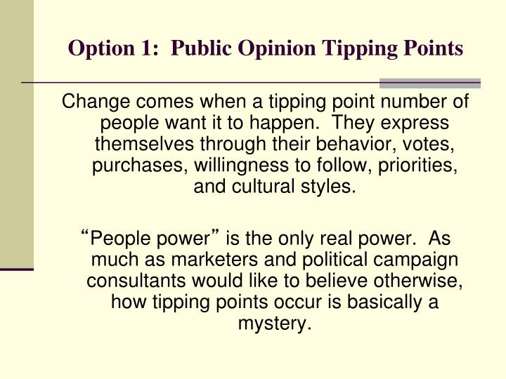 Option 1:  Public Opinion Tipping Points