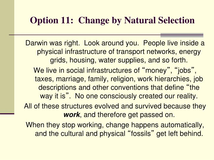 Option 11:  Change by Natural Selection