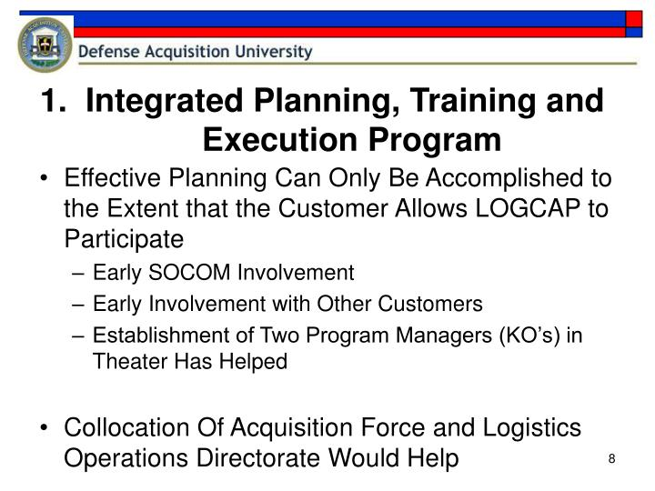 1.  Integrated Planning, Training and Execution Program