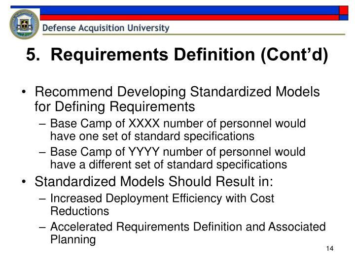 5.  Requirements Definition (Cont'd)