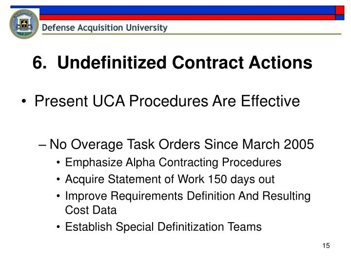 6.  Undefinitized Contract Actions