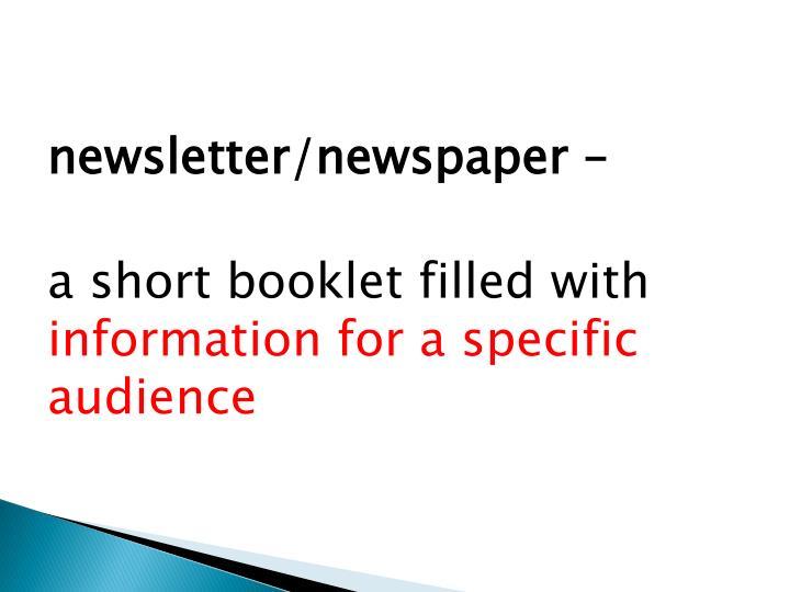 Newsletter/newspaper –