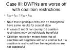 case iii dwfns are worse off with coalition restrictions