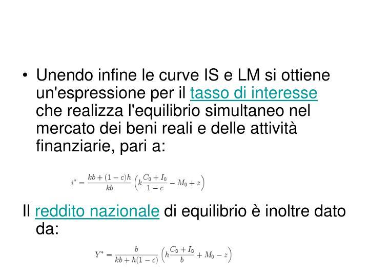 Unendo infine le curve IS e LM si ottiene un'espressione per il