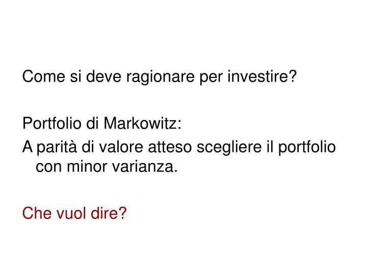 Come si deve ragionare per investire?