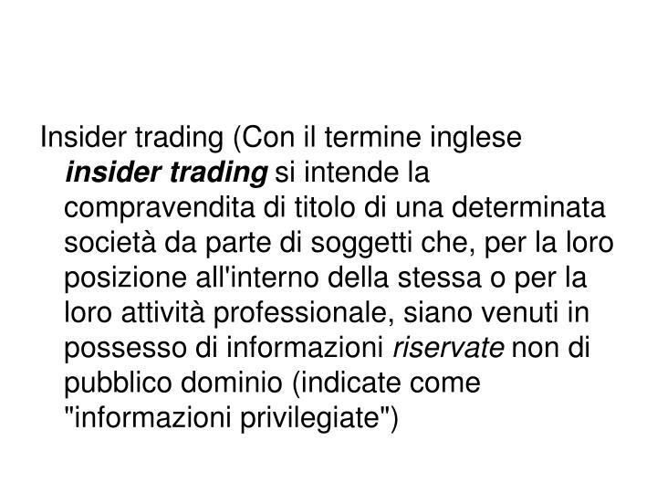 Insider trading (Con il termine inglese