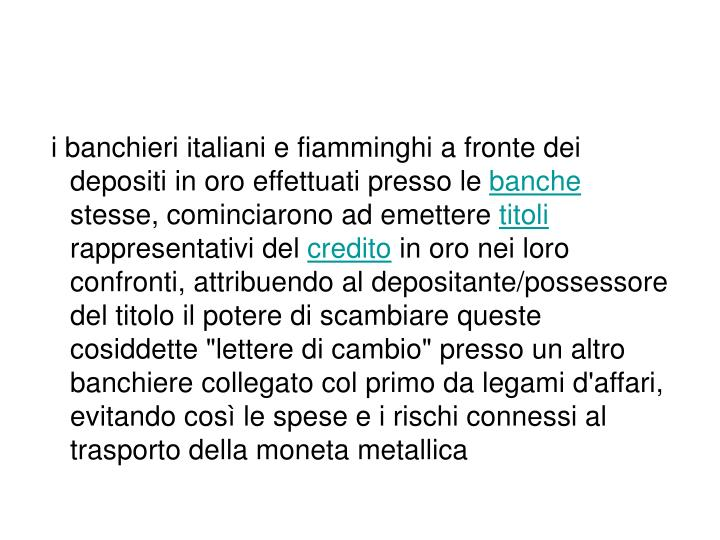 i banchieri italiani e fiamminghi a fronte dei depositi in oro effettuati presso le