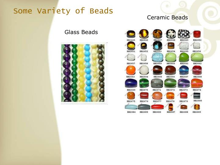 Some Variety of Beads