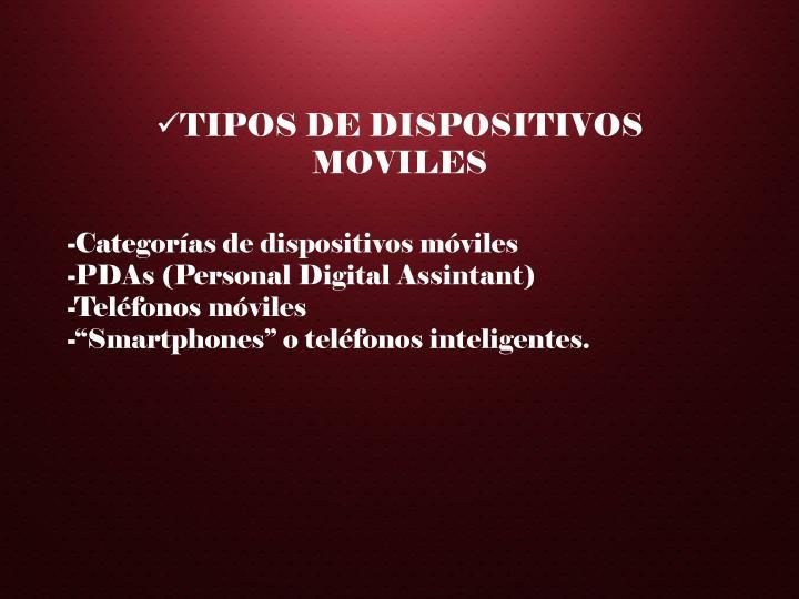 TIPOS DE DISPOSITIVOS MOVILES