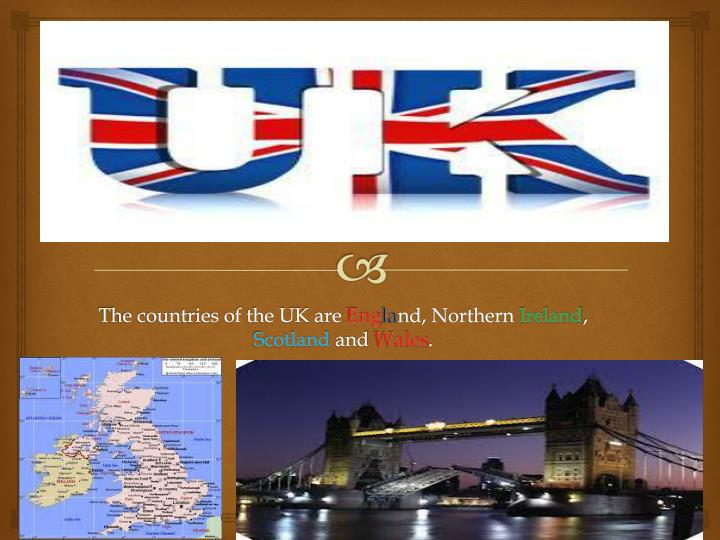 the countries of the uk are eng la nd northern ireland scotland and wales n.