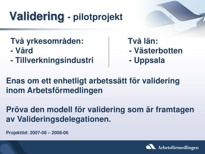Validering pilotprojekt