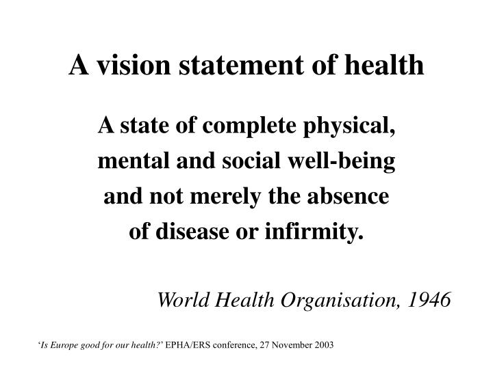 A vision statement of health