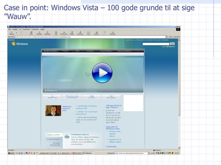 "Case in point: Windows Vista – 100 gode grunde til at sige ""Wauw""."
