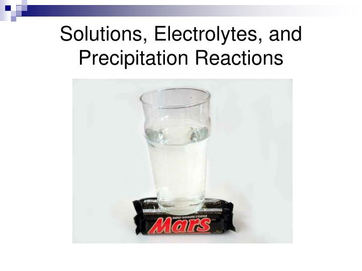 solutions electrolytes and precipitation reactions n.