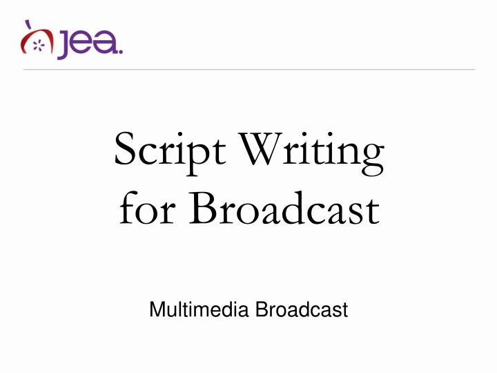 script w riting for broadcast