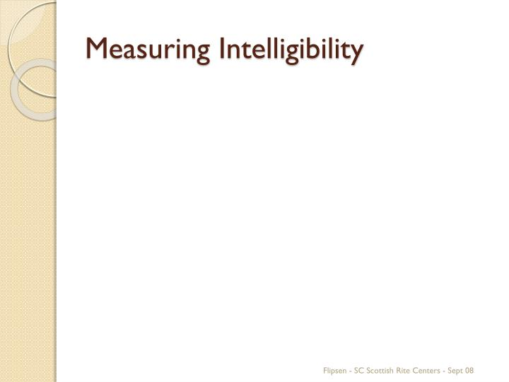 Measuring Intelligibility