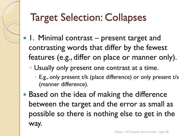 Target Selection: Collapses