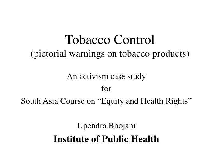 Tobacco control pictorial warnings on tobacco products