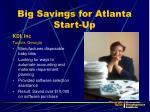 big savings for atlanta start up