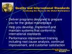 quality and international standards continuing the focus on the global marketplace