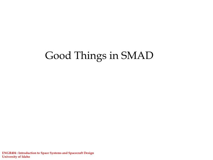 Good Things in SMAD