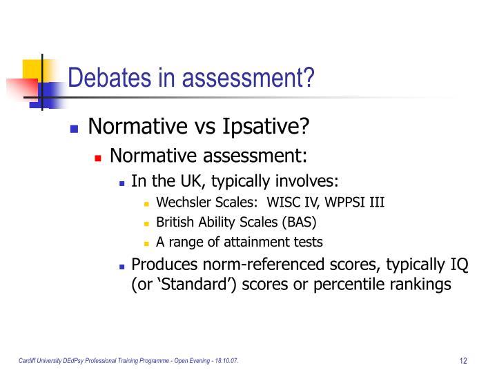 Debates in assessment?