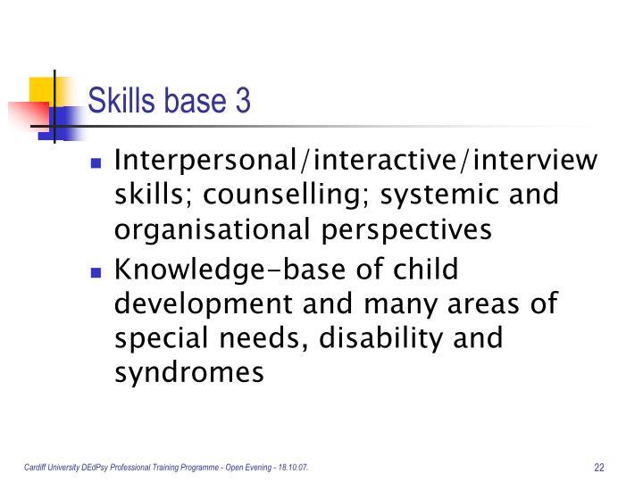 Skills base 3