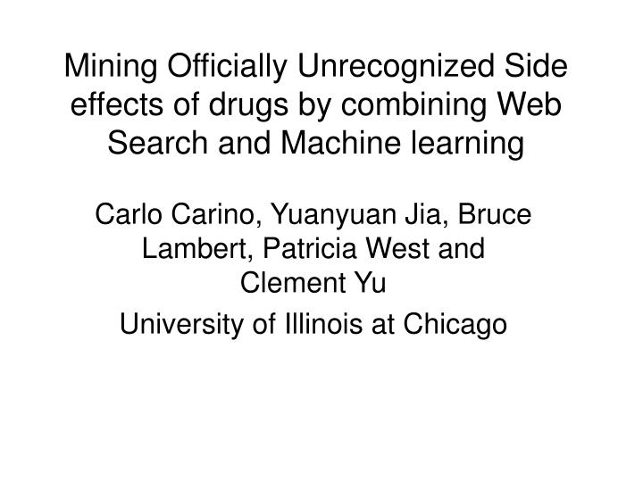 mining officially unrecognized side effects of drugs by combining web search and machine learning n.