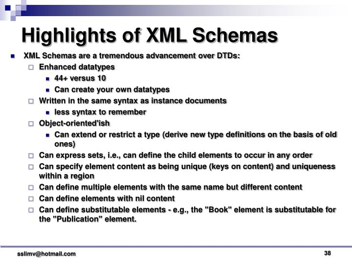 XML Schemas are a tremendous advancement over DTDs: