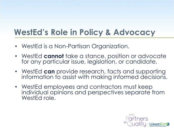 Wested s role in policy advocacy