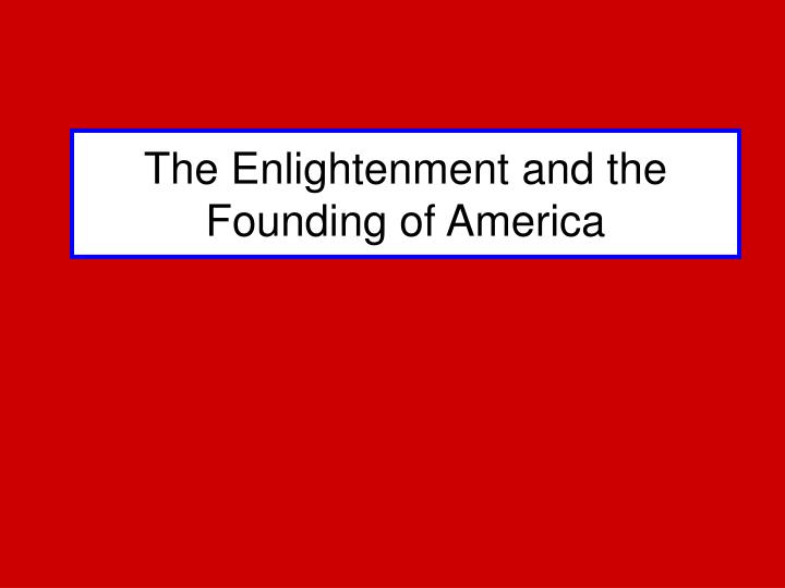 the enlightenment and the founding of america n.