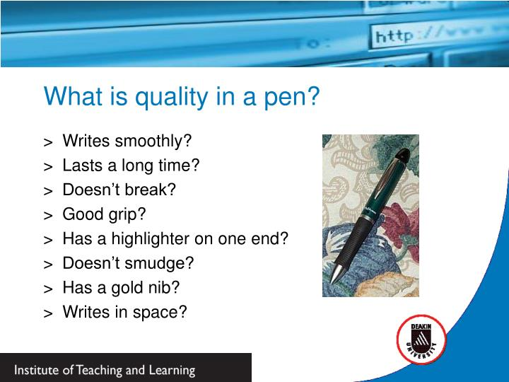 What is quality in a pen?