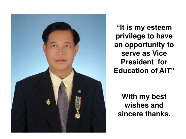"""""""It is my esteem privilege to have an opportunity to serve as Vice President  for Education of AIT"""""""