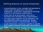 defining features of social enterprises1