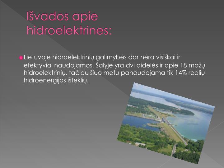 Išvados apie hidroelektrines: